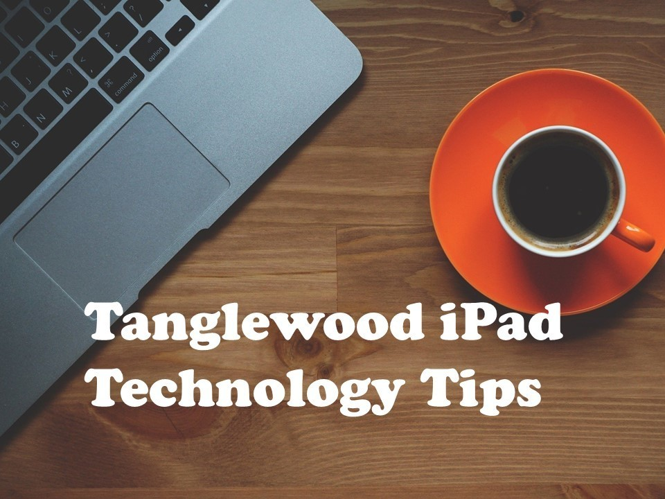 Tanglewood Technology Tips